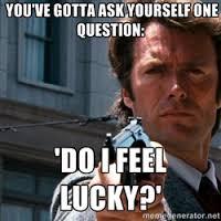 Do I feel Lucky