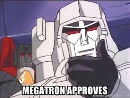 megatron approves